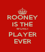 ROONEY IS THE WORST PLAYER EVER - Personalised Poster A4 size