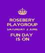ROSEBERY PLAYGROUP SATURDAY 2 JUNE FUN DAY  IS ON - Personalised Poster A4 size