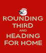 ROUNDING THIRD AND HEADING FOR HOME - Personalised Poster A4 size