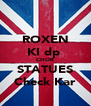 ROXEN KI dp  CHOR STATUES Check Kar - Personalised Poster A4 size