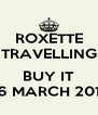 ROXETTE TRAVELLING  BUY IT 26 MARCH 2012 - Personalised Poster A4 size