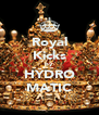 Royal Kicks by HYDRO MATIC - Personalised Poster A4 size