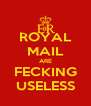 ROYAL MAIL ARE FECKING USELESS - Personalised Poster A4 size