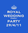 ROYAL WEDDING STREET PARTY 29/4/11 - Personalised Poster A4 size