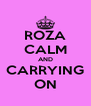 ROZA CALM AND CARRYING ON - Personalised Poster A4 size
