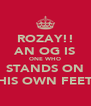 ROZAY!! AN OG IS ONE WHO STANDS ON HIS OWN FEET - Personalised Poster A4 size