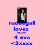 rudeegall loves  mushy 4 eva <3xxxx - Personalised Poster A4 size