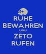 RUHE BEWAHREN UND ZETO RUFEN - Personalised Poster A4 size
