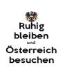 Ruhig bleiben und Österreich besuchen - Personalised Poster A4 size