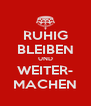 RUHIG BLEIBEN UND WEITER- MACHEN - Personalised Poster A4 size