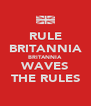 RULE BRITANNIA BRITANNIA WAVES THE RULES - Personalised Poster A4 size