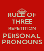 RULE OF THREE REPETITION PERSONAL PRONOUNS - Personalised Poster A4 size