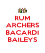 RUM ARCHERS  BACARDI BAILEYS - Personalised Poster A4 size