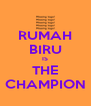 RUMAH BIRU IS THE CHAMPION - Personalised Poster A4 size