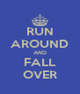 RUN AROUND AND FALL OVER - Personalised Poster A4 size