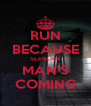 RUN BECAUSE SLENDER MAN'S COMING - Personalised Poster A4 size