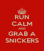 RUN CALM AND GRAB A SNICKERS - Personalised Poster A4 size