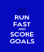 RUN FAST AND SCORE GOALS - Personalised Poster A4 size