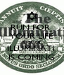 RUN FOR  YOUR LIFE BECAUSE ILLUMINATI  IS COMING - Personalised Poster A4 size