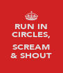 RUN IN CIRCLES,  SCREAM & SHOUT - Personalised Poster A4 size