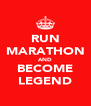 RUN MARATHON AND BECOME LEGEND - Personalised Poster A4 size