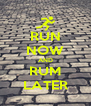 RUN NOW AND RUM LATER - Personalised Poster A4 size