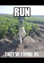 RUN THEY'VE FOUND US - Personalised Poster A4 size