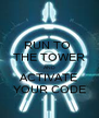 RUN TO  THE TOWER AND ACTIVATE YOUR CODE - Personalised Poster A4 size