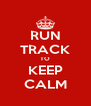 RUN TRACK TO KEEP CALM - Personalised Poster A4 size