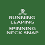 RUNNING LEAPING  SPINNING NECK SNAP - Personalised Poster A4 size