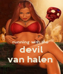 running with the  devil van halen  - Personalised Poster A4 size