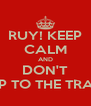 RUY! KEEP CALM AND DON'T JUMP TO THE TRACKS - Personalised Poster A4 size