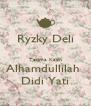 Ryzky Deli  Terima Kasih Alhamdullilah  Didi Yati - Personalised Poster A4 size