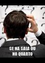 SÃO-LUIZENSES AINDA NÃO DECIDIRAM ONDE VÃO PASSAR O FERIADO SE NA SALA OU NO QUARTO - Personalised Poster A4 size