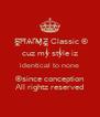 S̶̲̥̅̊ĦѦҐМ̣̣̥̇̊Z̶̲̥̅̊ Classic ® cuz my style iz identical to none ©since conception All rightz reserved - Personalised Poster A4 size
