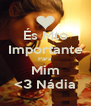És Mto Importante Para Mim <3 Nádia - Personalised Poster A4 size
