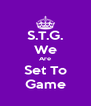 S.T.G. We Are Set To Game - Personalised Poster A4 size