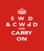 S  W  D & C W d D AND CARRY ON - Personalised Poster A4 size