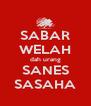 SABAR WELAH dah urang SANES SASAHA - Personalised Poster A4 size