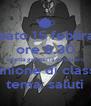 sabato 15 febbraio ore 9.30 saletta gelateria sottozero riunione di classe tema: saluti - Personalised Poster A4 size