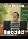 Sabe De Nada Inocente! - Personalised Poster A4 size