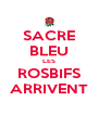 SACRE BLEU LES ROSBIFS ARRIVENT - Personalised Poster A4 size
