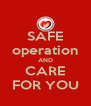 SAFE operation AND CARE FOR YOU - Personalised Poster A4 size