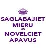 SAGLABAJIET MIERU UN NOVELCIET APAVUS - Personalised Poster A4 size