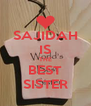SAJIDAH IS THE BEST SISTER - Personalised Poster A4 size