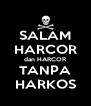 SALAM HARCOR dan HARCOR TANPA HARKOS - Personalised Poster A4 size