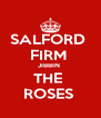 SALFORD  FIRM  JIBBIN  THE  ROSES  - Personalised Poster A4 size