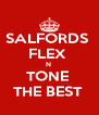 SALFORDS  FLEX  N  TONE  THE BEST  - Personalised Poster A4 size