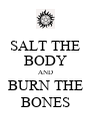 SALT THE BODY AND BURN THE BONES - Personalised Poster A4 size