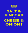SALT & VINEGAR OR CHEESE & ONION? - Personalised Poster A4 size